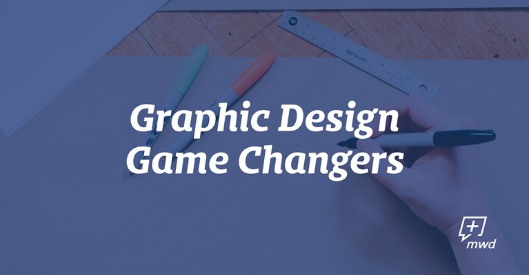 Graphic Design Game Changers