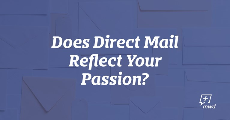 Does Direct Mail Reflect Your Passion?