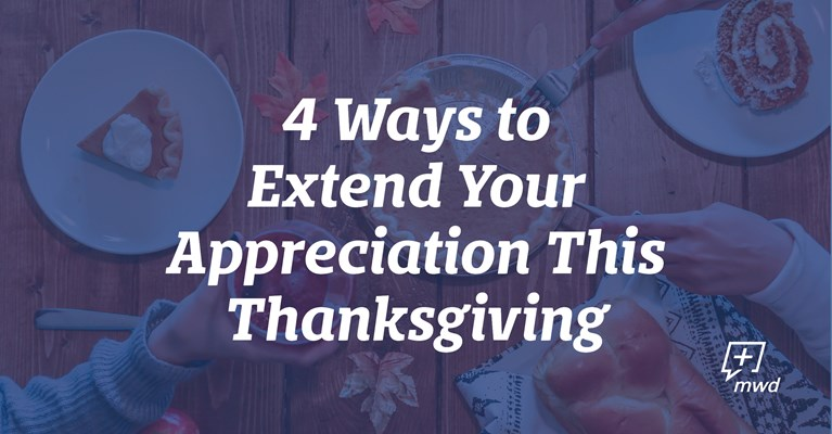 4 Ways to Extend Your Appreciation This Thanksgiving