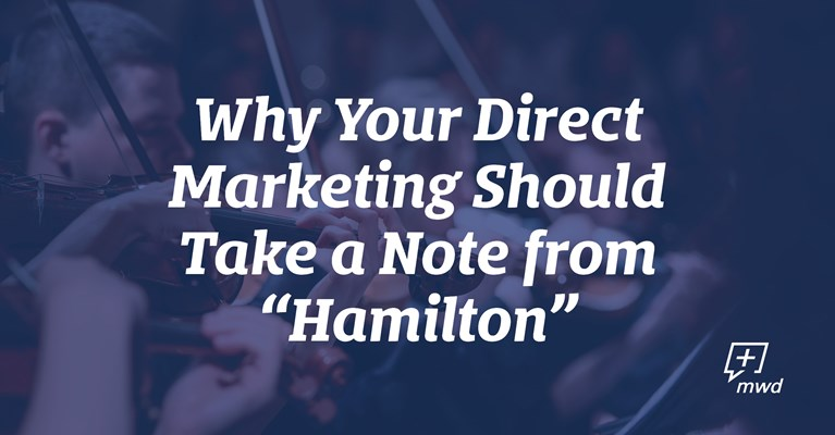 "Why Your Direct Marketing Should Take a Note from ""Hamilton"""