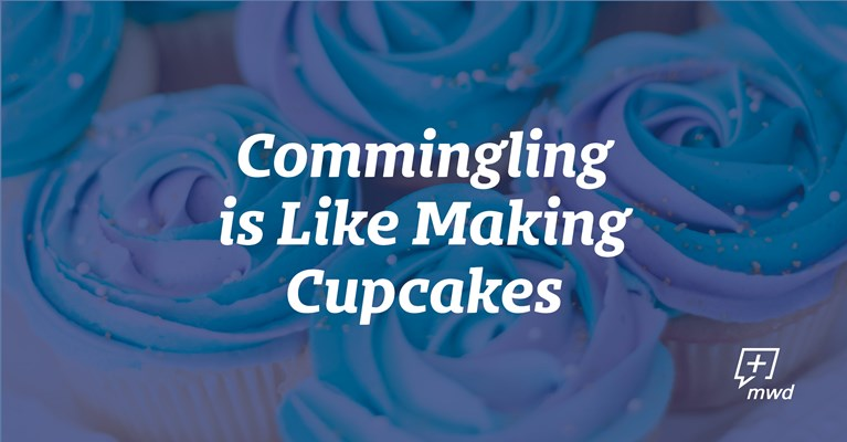 Commingling is Like Making Cupcakes