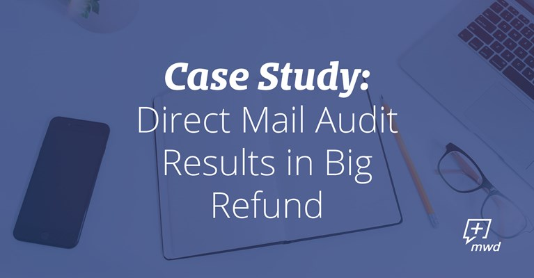 Direct Mail Audit Results in Big Refund