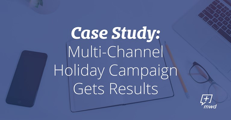 Multi-Channel Holiday Campaign Gets Results