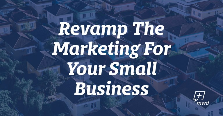 Revamp The Marketing For Your Small Business