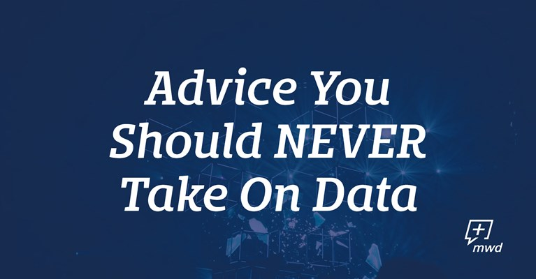 The Worst Advice We've Ever Heard About Data