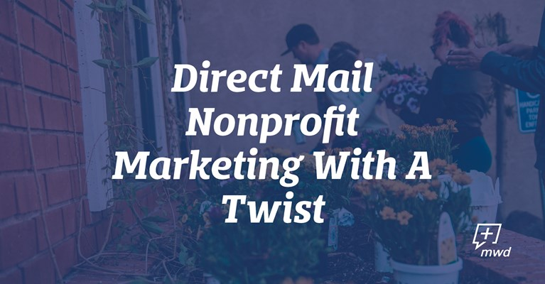 Direct Mail Nonprofit Marketing With A Twist