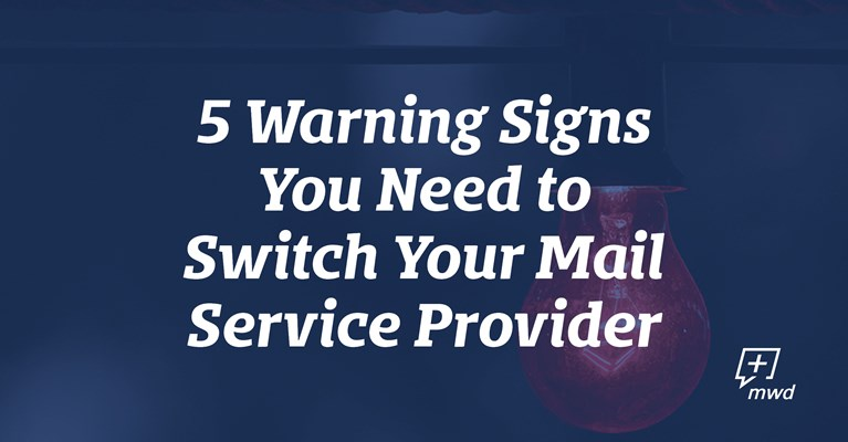 5 Warning Signs You Need to Switch Your Mail Service Provider