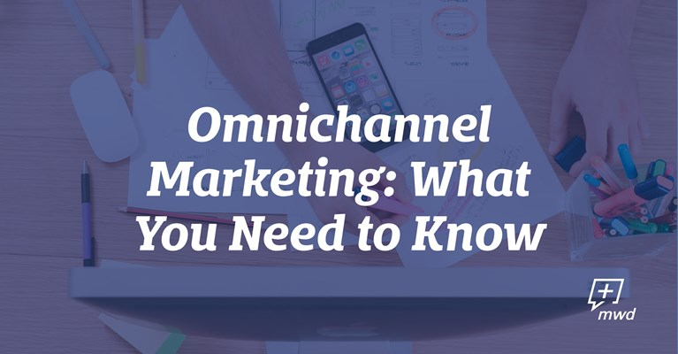 Omnichannel Marketing: What You Need to Know