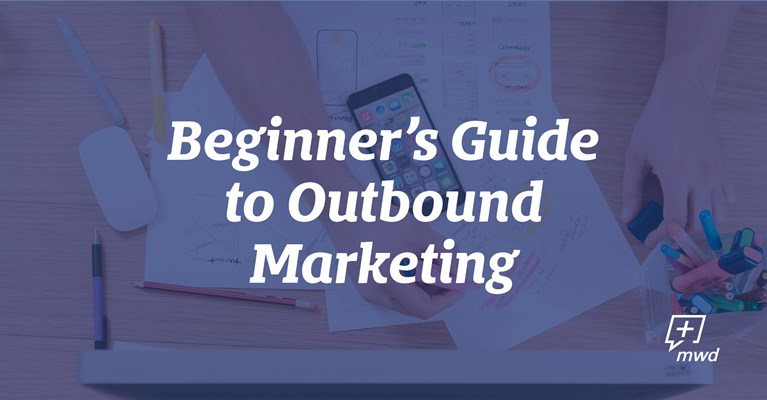 Beginner's Guide to Outbound Marketing