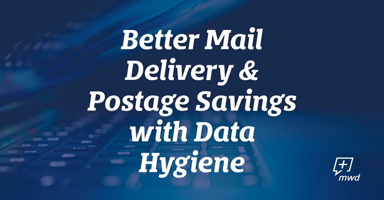 Better Mail Delivery & Postage Savings with Data Hygiene