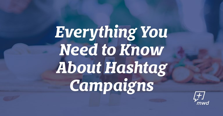 Everything You Need to Know About Hashtag Campaigns