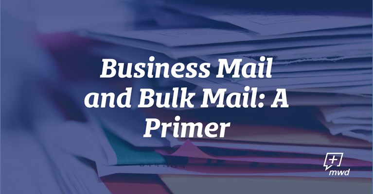 Business Mail and Bulk Mail: A Primer
