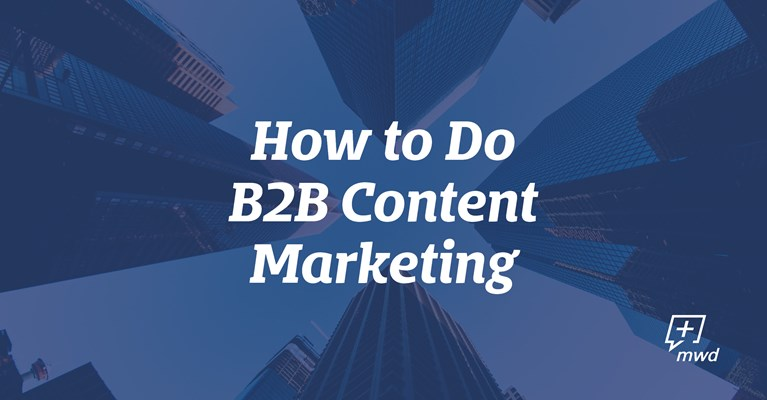 How to Do B2B Content Marketing