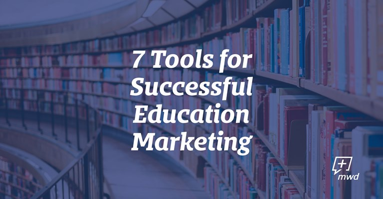 7 Tools for Successful Education Marketing