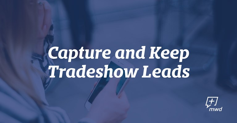 Capture and Keep Tradeshow Leads