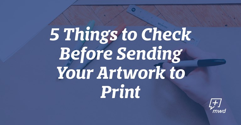 5 Things to Check Before Sending Your Artwork to Print