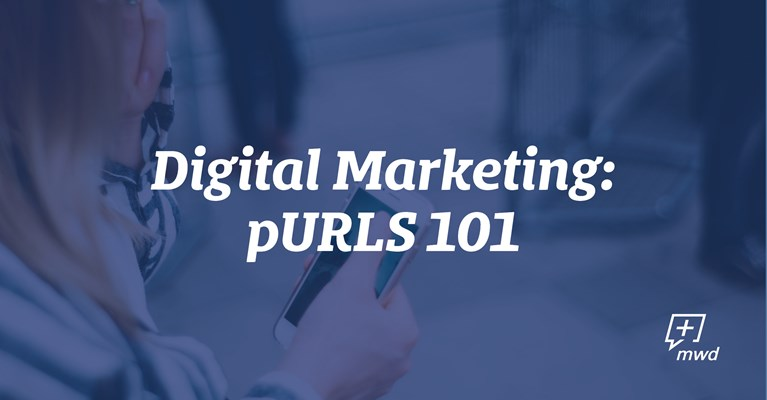 Digital Marketing: pURLS 101