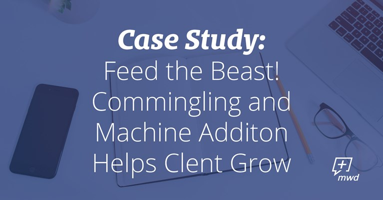 Feed the Beast! Commingling and Machine Addition Helps Client Grow