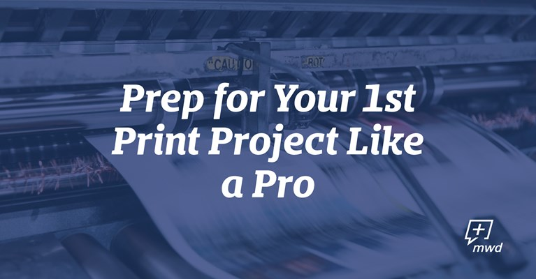 Prep for Your 1st Print Project Like a Pro