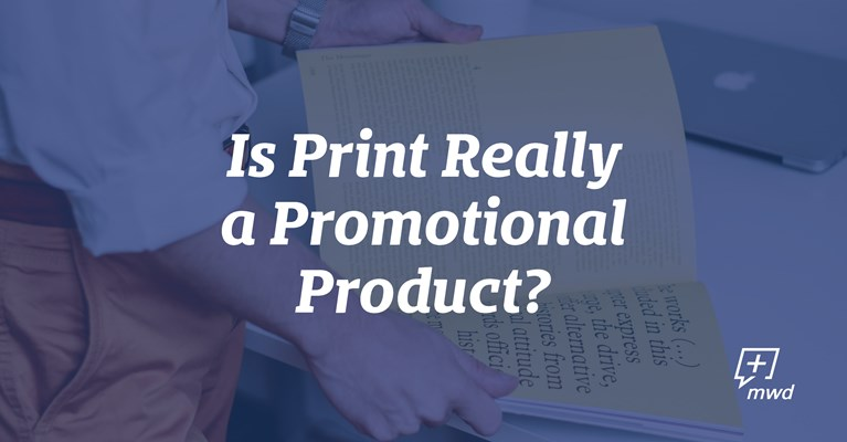 Is Print Really a Promotional Product?