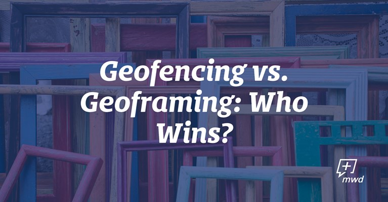 Geofencing vs. Geoframing: Who Wins?