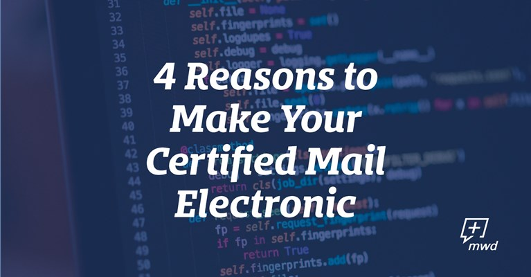 4 Reasons to Make Your Certified Mail Electronic