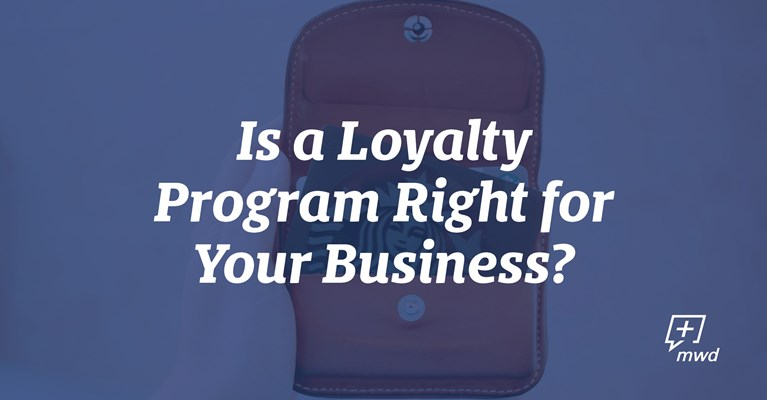 Is a Loyalty Program Right for Your Business?