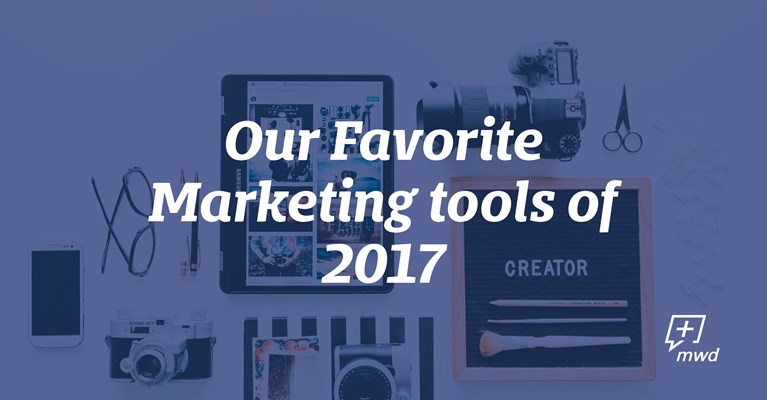 Our Favorite Marketing Tools of 2017