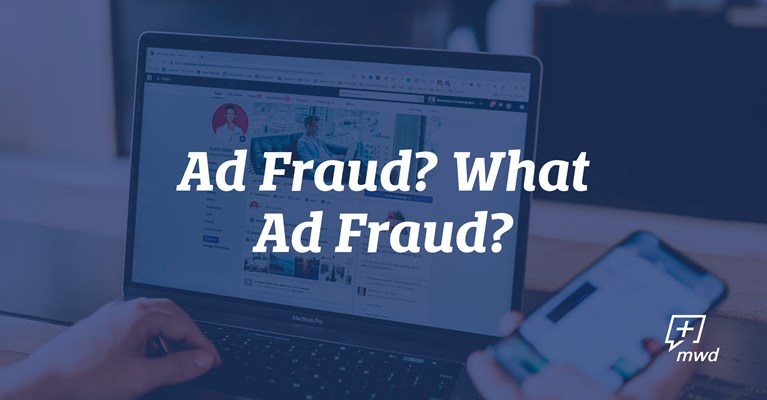 Ad Fraud? What Ad Fraud?